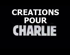 Creations pour Charlie